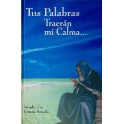 TUS PALABRAS TRAERÁN MI CALMA